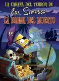 LA CABAÑA DEL TERROR DE LOS SIMPSON: LA BROMA DEL MUERTO - 9788466659505 - MATT GROENING