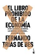 EL LIBRO PROHIBIDO DE LA ECONOMIA - 9788467049305 - FERNANDO TRIAS DE BES