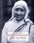 EN EL CORAZON DEL MUNDO: PENSAMIENTOS, HISTORIAS Y ORACIONES - 9788476517505 - SANTA TERESA DE JESUS