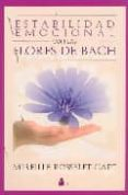 ESTABILIDAD EMOCIONAL CON LAS FLORES DE BACH - 9788478083305 - MIREILLE ROSSELET-CAPT