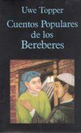 CUENTOS POPULARES DE LOS BEREBERES - 9788478131105 - VV.AA.