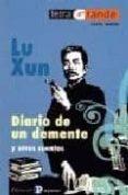 LU XUN: DIARIO DE UN DEMENTE - 9788478844005 - LU XUN