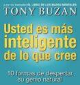USTED ES MAS INTELIGENTE DE LO QUE CREE: 10 FORMAS DE DESPERTAR S U INGENIO NATURAL - 9788479535605 - TONY BUZAN