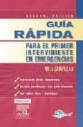 guia rapida para el primer interviniente en emergencias (2ª ed.)-w. chapleau-9788480866705