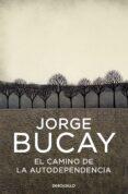 EL CAMINO DE LA AUTODEPENDENCIA - 9788483461105 - JORGE BUCAY