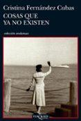 COSAS QUE YA NO EXISTEN - 9788483832905 - CRISTINA FERNANDEZ CUBAS