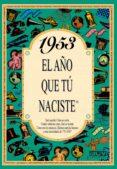 1953 EL AÑO QUE TU NACISTE - 9788488907905 - ROSA COLLADO BASCOMPTE