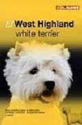 EL WEST HIGHLAND Y WHITE TERRIER - 9788489840805 - VV.AA.