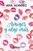 AMIGOS Y ALGO MÁS (SERIE AMIGOS 3) (EBOOK) - 9788490697405 - ANA ALVAREZ