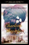 charlotte beverly (ebook)-andrea muñoz majarrez-9788490699805
