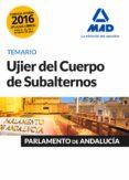UJIER DEL CUERPO DE SUBALTERNOS DEL PARLAMENTO DE ANDALUCÍA TEMARIO - 9788490938805 - VV.AA.