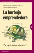 LA BURBUJA EMPRENDEDORA - 9788492921805 - JAVIER GARCIA