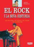 EL ROCK I LA SEVA HISTORIA - 9788493471705 - ANDREA BERGAMINI