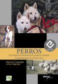 perros (ebook)-raymond coppinger-lorna coppinger-9788494185205