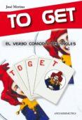 to get el verbo comodín del ingles-jose merino-9788494245305