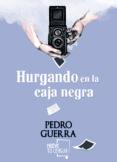 HURGANDO EN LA CAJA NEGRA - 9788494639005 - PEDRO GUERRA