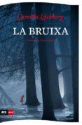 LA BRUIXA - 9788494980305 - CAMILLA LACKBERG