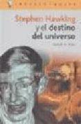 STEPHEN HAWKING Y EL DESTINO DEL UNIVERSO - 9788496089105 - RUBEN H. RIOS