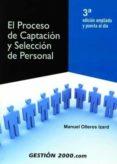 EL PROCESO DE CAPTACION Y SELECCION DE PERSONAL (3ª ED.) - 9788496426405 - MANUEL OLLEROS IZARD