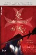 LOS TALISMANES DEL REY - 9788496626805 - CHEMA FERRER