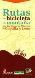 RUTAS EN BICICLETA DE MONTAÑA POR LAS CUENCAS MINERAS DE CASTILLA LEON - 9788497186605 - VV.AA.