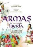 ARMAS DE LA ANTIGUA IBERIA: DE TARTESOS A NUMANCIA - 9788497349505 - FERNANDO QUESADA SANZ