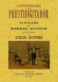 CONFIDENCIAS DE UN PRESTIDIGITADOR (2 TOMOS EN UN VOLUMEN) (ED. F ACSIMIL) - 9788497619905 - JEAN EUGENE ROBERT-HOUDIN
