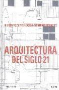 ARQUITECTURA DEL SIGLO 21 - 9788498011005 - JONATHAN BELL