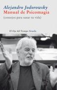 MANUAL DE PSICOMAGIA: CONSEJOS PARA SANAR TU VIDA - 9788498413205 - ALEJANDRO JODOROWSKY