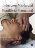 INDUCCION MIOFASCIAL PARA EL EQUILIBRIO ESTRUCTURAL - 9788499102405 - JAMES EARLS