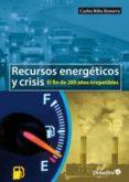 RECURSOS ENERGETICOS Y CRISIS - 9788499213705 - CARLES RIBA ROMEVA