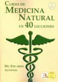 CURSO DE MEDICINA NATURAL EN 40 LECCIONES - 9788499501505 - EDUARDO ALFONSO