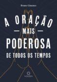Descarga gratuita de fuentes de libros de texto A ORAÇÃO MAIS PODEROSA DE TODOS OS TEMPOS 9788564463905