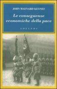 LE CONSEGUENZE ECONOMICHE DELLA PACE. - 9788845921605 - JOHN M. KEYNES