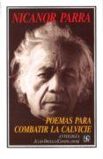 POEMAS PARA COMBATIR LA CALVICE - 9789567083305 - NICANOR PARRA