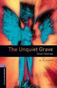 THE UNQUIET GRAVE - SHORT STORIES (OBL 4: OXFORD BOOKWORMS) - 9780194791915 - VV.AA.
