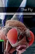 OXFORD BOOKWORMS LIBRARY: OXFORD BOOKWORMS STAGE 6: THE FLY AND OTHER HORROR STORIES ED 08: 2500 HEADWORDS - 9780194792615 - VV.AA.