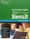 CAMBRIDGE ENGLISH: KEY FOR SCHOOLS RESULT: STUDENT S BOOK AND ONLINE SKILLS AND LANGUAGE PACK (EXAMS) - 9780194817615 - VV.AA.