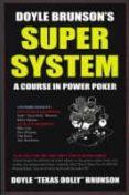 DOYLE BRUNSON S SUPER SYSTEM - 9781580420815 - DOYLE BRUNSON