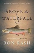 ABOVE THE WATERFALL - 9781782118015 - RON RASH