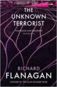 THE UNKNOWN TERRORIST - 9781784702915 - RICHARD FLANAGAN