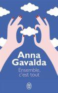 ENSEMBLE, C EST TOUT - 9782290343715 - ANNA GAVALDA