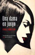 UNA DAMA EN JUEGO - 9788401338915 - CARLA MONTERO