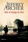 SOLO EL TIEMPO LO DIRA - 9788408142515 - JEFFREY ARCHER