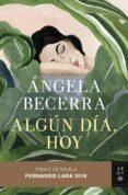 algun dia, hoy (premio de novela fernando lara 2019)-angela becerra-9788408211815