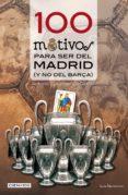 100 MOTIVOS PARA SER DEL MADRID (Y NO DEL BARÇA) - 9788415088615 - ANTONIO GONZALEZ GIL-GARCIA
