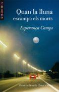 quan la lluna escampa els morts (ebook)-esperança camps-9788415390015