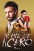 ALMAS DE ACERO (CORAZONES DE ACERO 3) - 9788416327515 - MARIA JOSE TIRADO