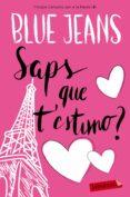 SAPS QUE T ESTIMO - 9788416600915 - BLUE JEANS