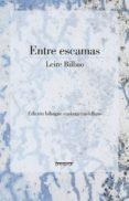 ENTRE ESCAMAS - 9788417318215 - LEIRE BILBAO